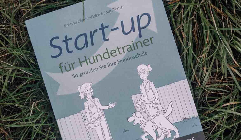 start-up-fuer-hundetrainer-ausbildung-selbstständig-buchreview