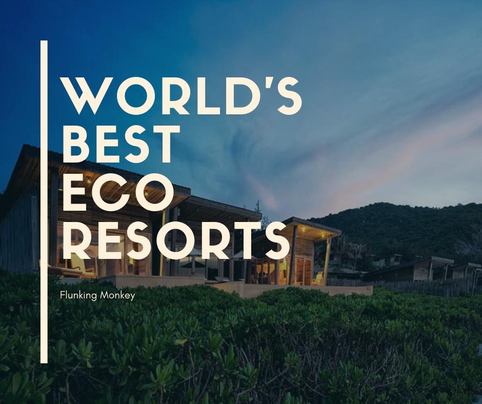 worlds best eco resorts environmentally friendly accommodation rh flunkingmonkey com