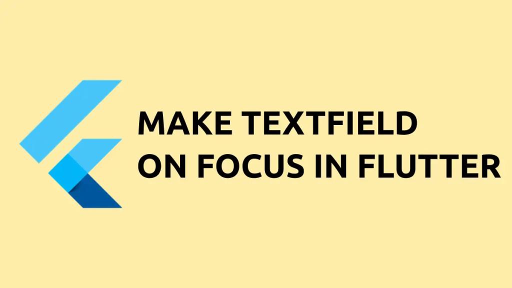 flutter textfield on focus