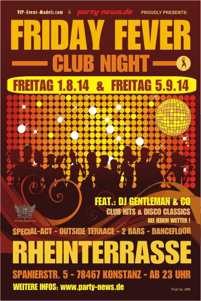Friday Fever Fr. 1.8.14 Rheinterrasse, Konstanz The Summer Party !