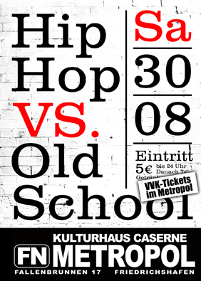 HipHop Vs. Oldschool… – Sa. 30.8.14 – Club Metropol FN
