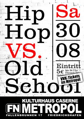 HipHop Vs. Oldschool… – Sa. 30.8.14 – Club Metropol FN