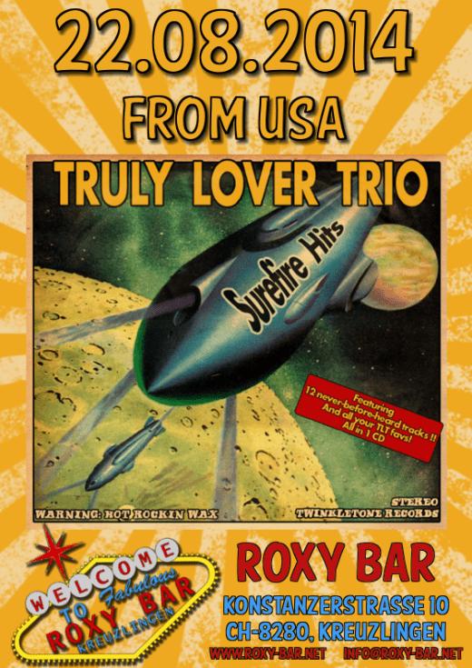 Truly Lover Trio – LIVE (USA / Hollywood) Fr 22.08.2014 – Roxy Bar – Kreuzlingen