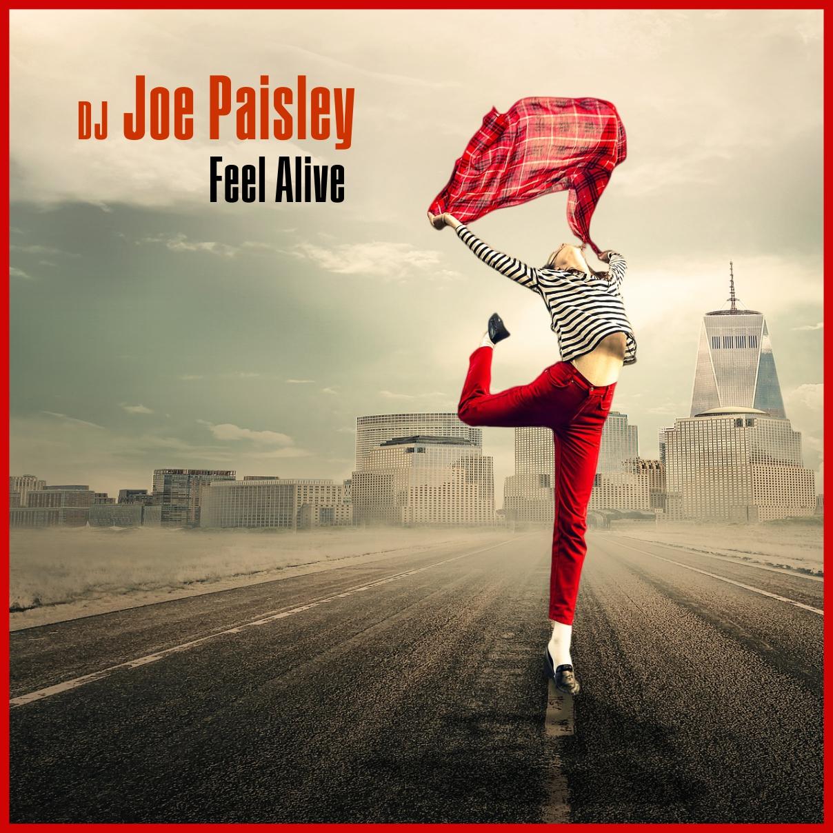 DJ Joe Paisley – Feel Alive