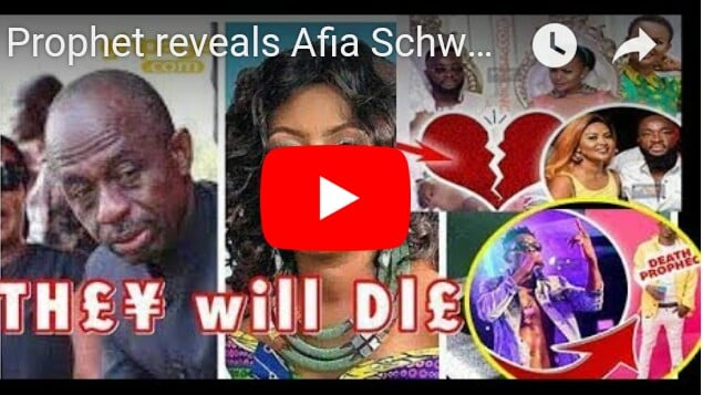 Prophet exposes Afia Schwarzenegger, Asiedu Nketia and more