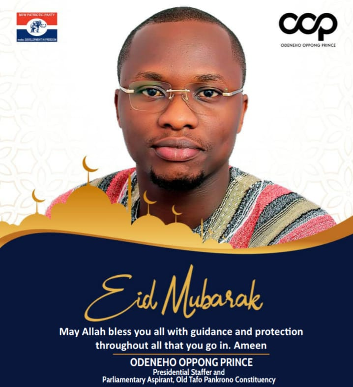 PRINCE ODENEHO OPPONG WISHES ALL MUSLIMS A SUCCESSFUL EID