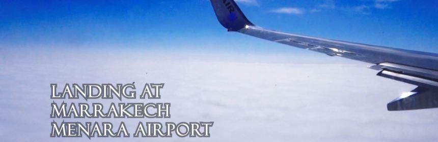 Landing at Marrakesh Menara Airport