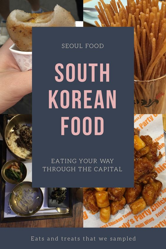 A grey rectangle over 4 pictures of food with text 'Seoul Food. South Korean Food. Eating your way through the capital. Eats and treats that we sampled'