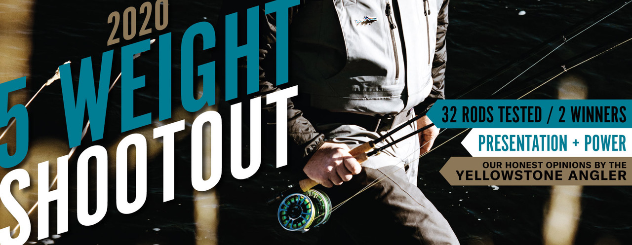 Yellowstone Angler S 2020 5 Weight Shootout Flylords Mag
