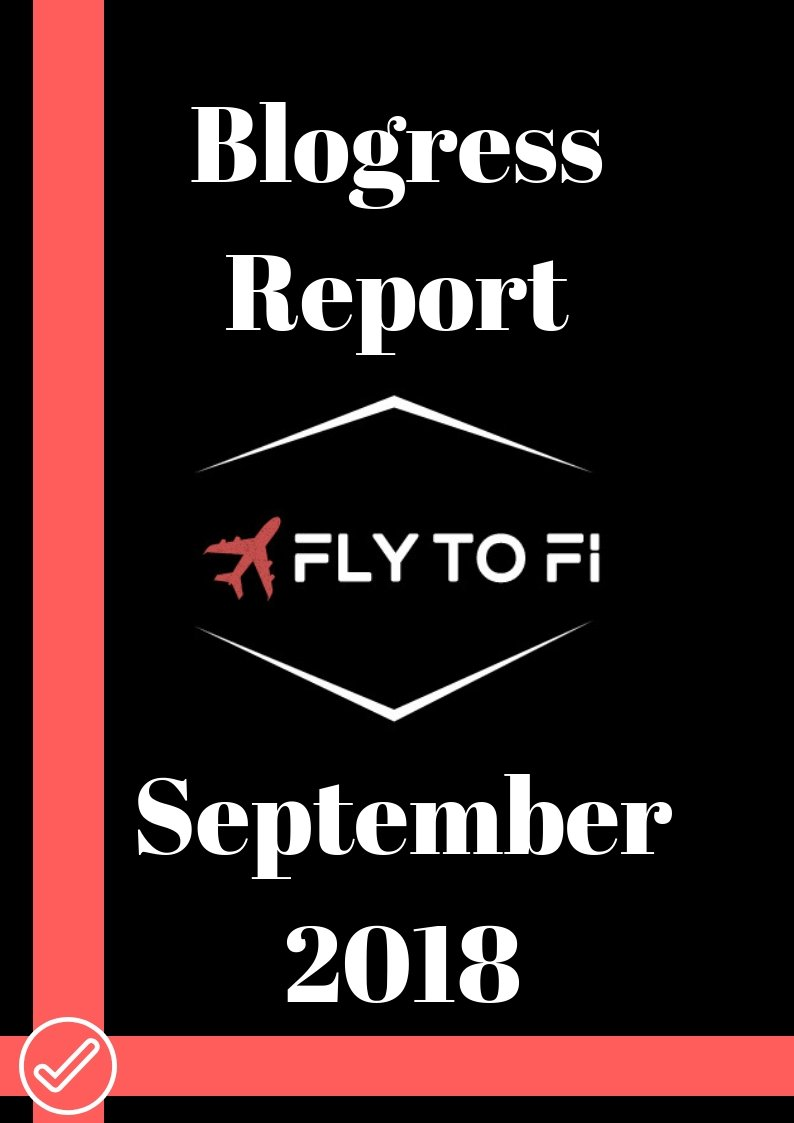 Blogress Report - September 2018 | Fly to FI