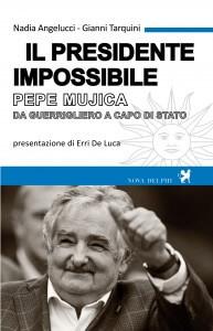 Il presidente impossibile - Pepe Mujica