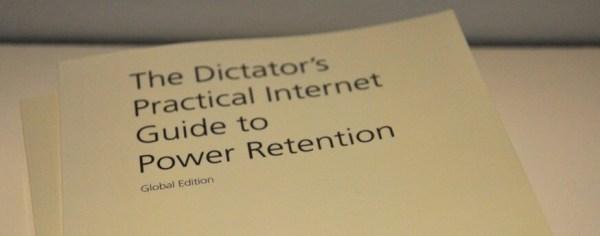 La guida pratica per dittatori alla conservazione del potere tramite Internet