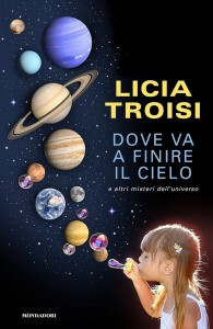 Dove va a finire il cielo - Licia Troisi