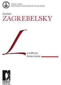 La difficile democrazia - Gustavo Zagrebelsky