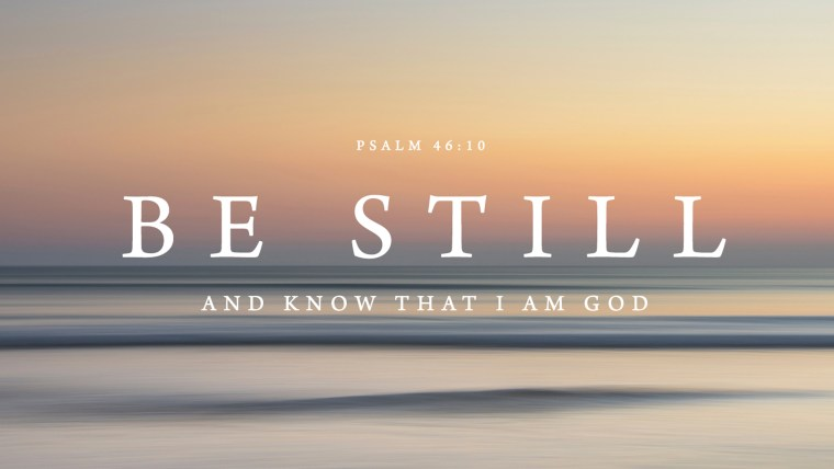 Be Still, God is With You