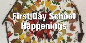 First Day School Happenings