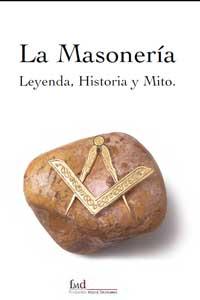 La Masonería:Leyenda, Historia y Mito