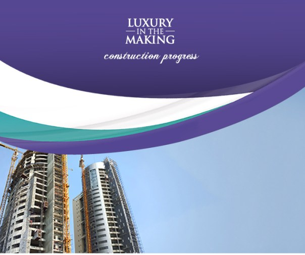 LUXURY IN THE MAKING - constuction progress