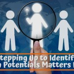 Why Stepping Up to Identify Your High Potentials Matters Now