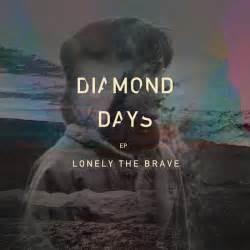 Lonely the brave Diamond days