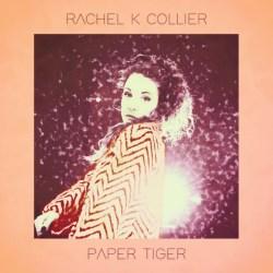 Rachel K Collier - Paper Tiger