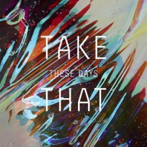 Take That - These Days (Polydor)