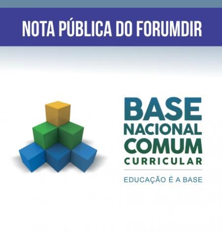 Nota pública do FORUMDIR contra terceira versão da Base Nacional Comum Curricular