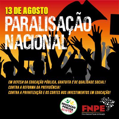 Baixe aqui as peças da Paralisação Nacional da Educação no dia 13 de agosto