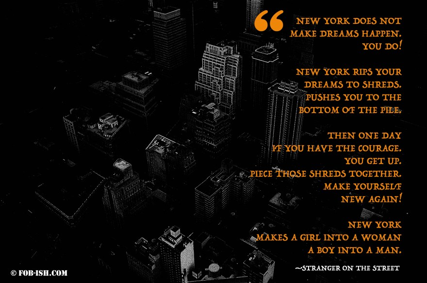 A quote about New York City from a stranger I met on the streets