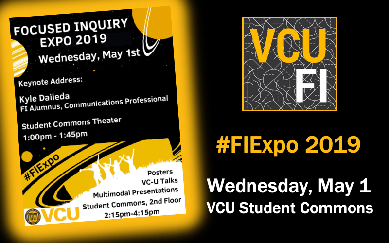 VCU Focused Inquiry Expo 2019 — Wednesday, May 1, VCU Student Commons — #FIExpo