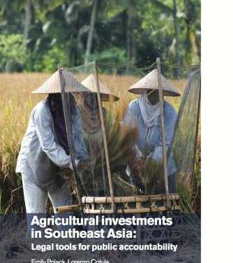 Agricultural Investments in Southeast Asia: Legal tools for public accountability – Lessons from a workshop