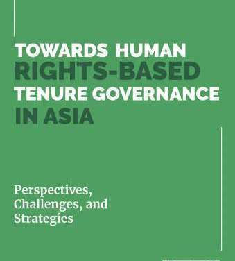 Towards Human Rights-Based Tenure Governance in Asia Perspectives, Challenges, and Strategies