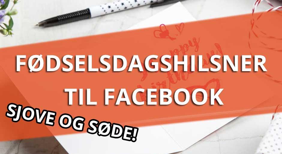 5a0fd69520ec Sjove fødselsdagshilsner til Facebook - Søde og sjove tekster