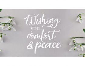 Wishing you comfort & peace