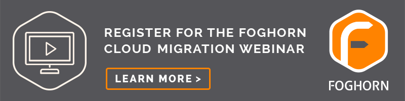 Foghorn Cloud Migration Webinar