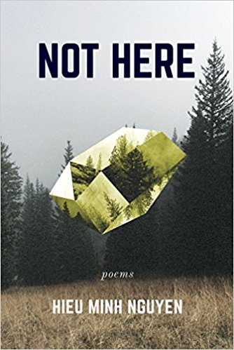 Not Here, by Hieu Minh Nguyen