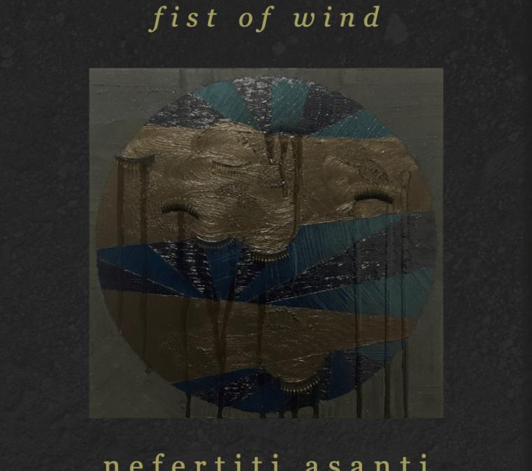 fist of wind: A poetry chapbook by nefertiti asanti