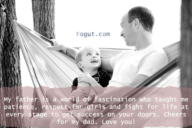 My father is a world of fascination who taught me patience