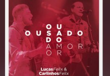 """Luca Felix lança single """"Ousado Amor"""" em dueto com seu pai, Carlinhos Felix"""