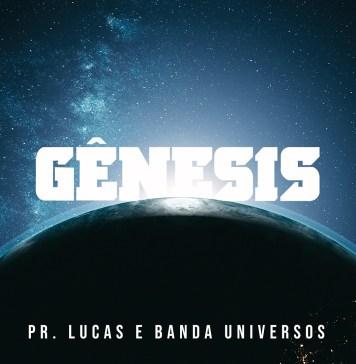 """Pr. Lucas e Banda Universos lançam single """"Gênesis"""""""