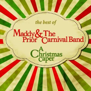 MADDY PRIOR & THE CARNIVAL BAND A Christmas Caper