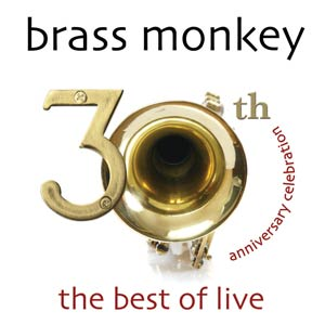 BRASS MONKEY 30th Anniversary Celebration
