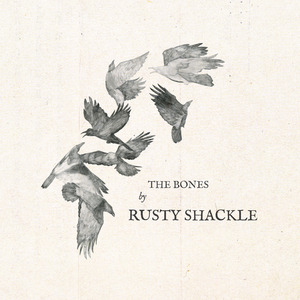 Rusty Shackle THE BONES