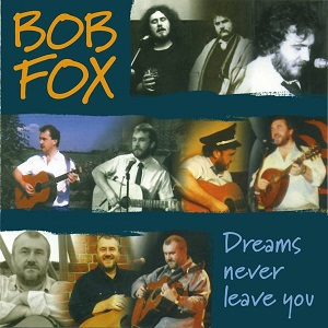 Bob Fox Dreams Never Leave You