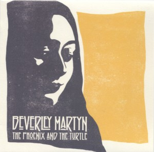 BEVERLEY MARTYN The Phoenix and the Turtle