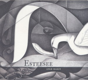ANGE HARDY – Esteesee (Story Records STREC1659)