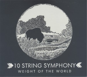 10 STRING SYMPHONY Weight Of The World