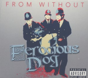 FEROCIOUS DOG From Without (own label)