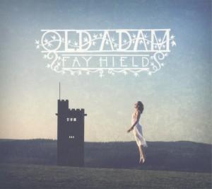 FAY HIELD - Old Adam (Soundpost Records SOPO 5003)