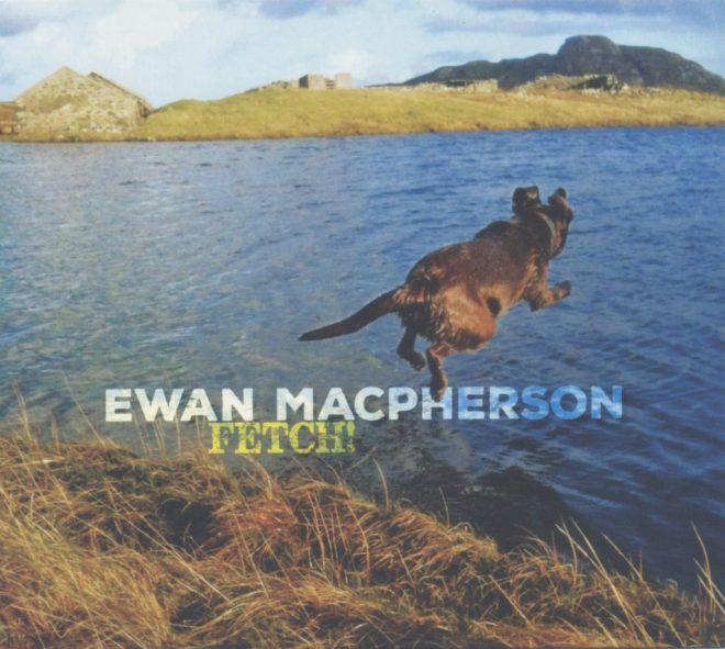 Ewan MacPherson fetch